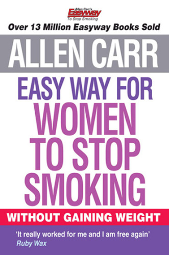 Allen Carr's Easy Way for Women to Stop Smoking Ed 2