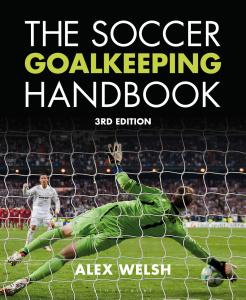 The Soccer Goalkeeping Handbook, 3rd Edition