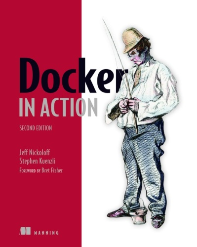 Docker in Action 2nd Edition - Jeff Nickoloff