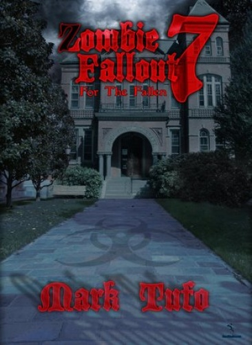 Zombie Fallout 07 For the Fallen Mark Tufo