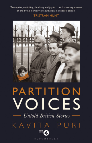 Partition Voices  Untold British Stories by Kavita Puri