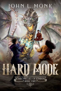 Hard Mode (Chronicles of Ethan, n  2) by John L  Monk