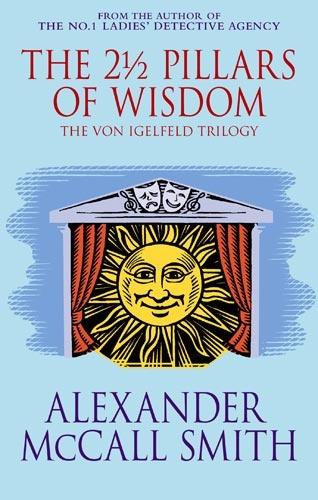 Alexander McCall Smith   [Von Igelfeld]   The 2 5 Pillars of Wisdom (v5 0)
