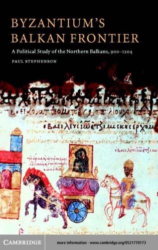 Byzantium ' s Balkan Frontier A Political Study of the Northern Balkans 900-(1204)