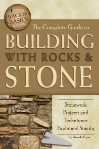The Complete Guide to Building With Rocks & Stone - Stonework Projects and Techniq...