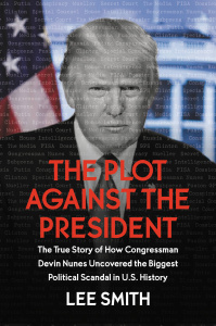 The Plot Against the President- The True Story of How Congressman Devin Nunes Unco...
