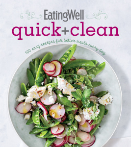 EatingWell Quick and Clean   100 Easy Recipes for Better Meals Every Day