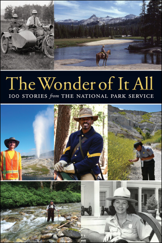 The Wonder of It All - 100 Stories from the National Park Service