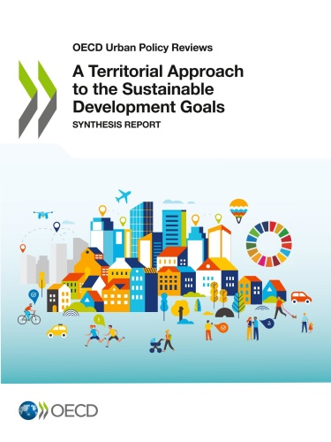TERRITORIAL APPROACH TO THE SUSTAINABLE DEVELOPMENT GOALS synthesis report by