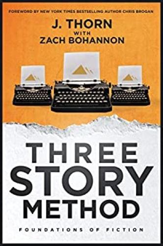 Three Story Method   Foundations of Fiction