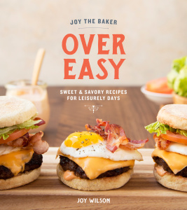 Joy the Baker Over Easy   Sweet and Savory Recipes for Leisurely Days