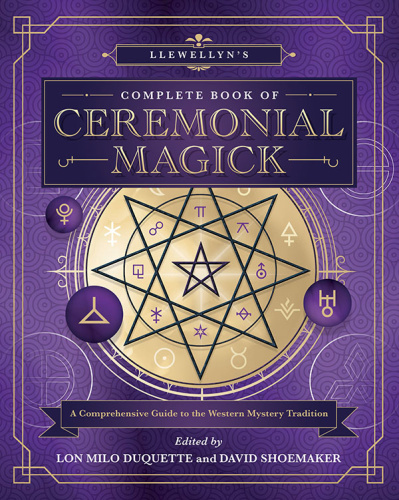 Llewellyn's Complete Book of Ceremonial Magick  A Comprehensive Guide to the Weste...