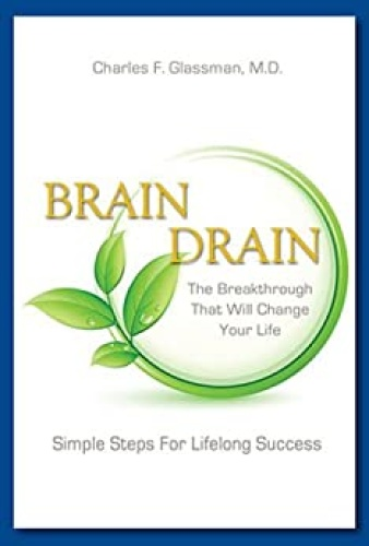 Brain Drain - The Breakthrough That Will Change Your Life