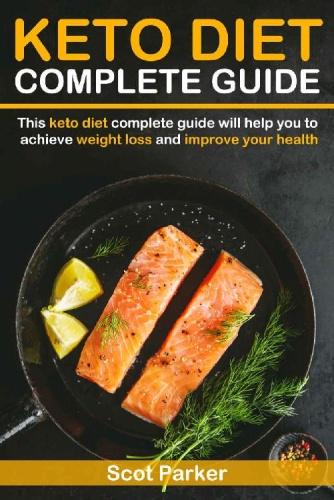 Keto Diet Complete Guide - Scot Parket [kornbolt]