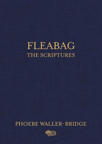Fleabag - The Scriptures by Phoebe Waller-Bridge