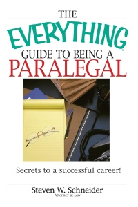The Everything Guide To Being A Paralegal- Winning Secrets to a Successful Career