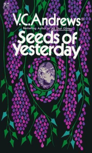 V C Andrews [Dollanganger 04] Seeds of Yesterday