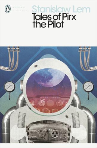 Tales of Pirx the Pilot (Penguin Modern Classics)