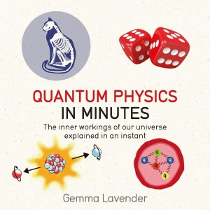 Quantum Physics in Minutes - The Inner Workings of Our Universe Explained in an In...