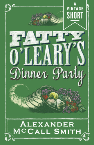 Alexander McCall Smith   Fatty O'Leary's Dinner Party