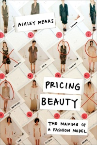 Pricing Beauty- The Making of a Fashion Model