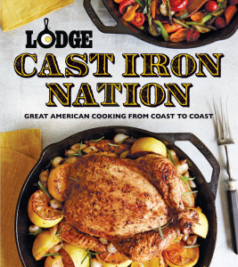 Lodge Cast Iron Nation   Inspired Dishes and Memorable Stories from America's Best...