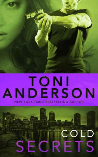 Toni Anderson   [Cold Justice 07]   Cold Secrets
