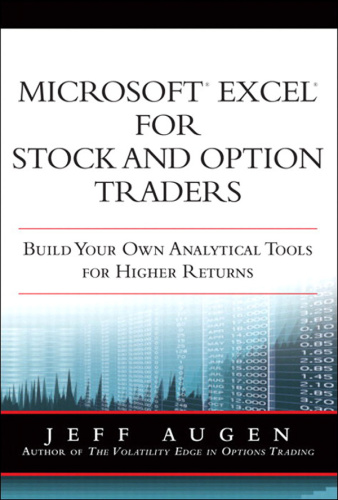 Microsoft Excel for Stock and Option Traders Build Your Own Analytical Tools for Higher Returns