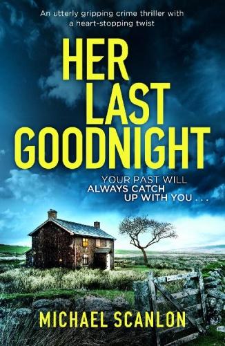 Her Last Goodnight by Michael Scanlon