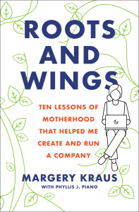 Roots and Wings- Ten Lessons of Motherhood that Helped Me Create and Run a Company