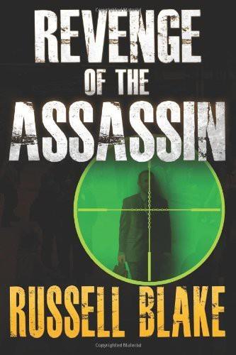 Assassin 02 Revenge of the Assassin   Russell Blake