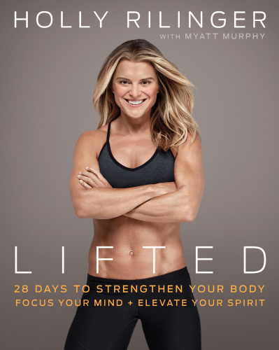 Lifted  28 Days to Focus Your Mind by Holly Rilinger