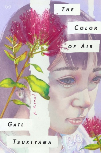 The Color of Air  A Novel by Gail Tsukiyama
