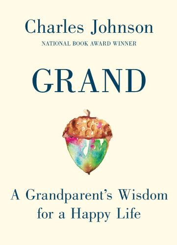 Grand A Grandparent's Wisdom for a Happy Life
