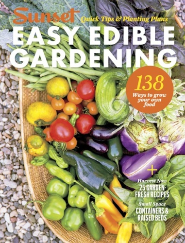 Easy Edible Gardening - Quick Tips and Planting Plans
