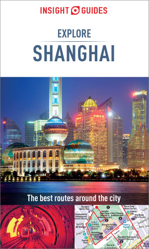 Insight Guides Explore Shanghai (Travel Guide eBook) (Insight Explore Guides), 2nd...