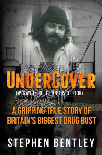 Undercover  Operation Julie - The Inside Story by Stephen Bentley MOBI