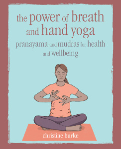 The Power of Breath and Hand Yoga - Pranayama and mudras for health and well-being