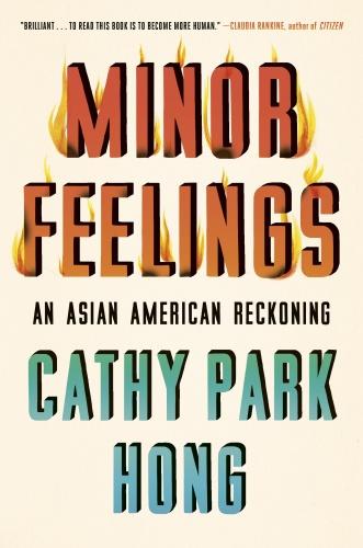 Minor Feelings An Asian American Reckoning