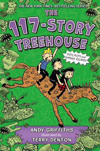 The 117-Story Treehouse- Dots, Plots & Daring Escapes! (The Treehouse Books)