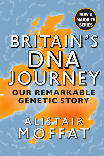 Britain's DNA Journey  Our Remarkable Genetic Story - Alistair Moffat
