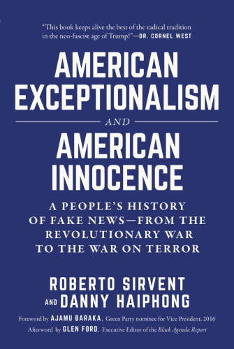 American Exceptionalism and American Innocence  A People's History of Fake News by Roberto Sirvent