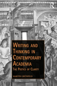 Writing and Thinking in Contemporary Academia- The Poetics of Clarity