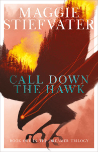 Call Down the Hawk (The Dreamer Trilogy, n  1) by Maggie Stiefvater