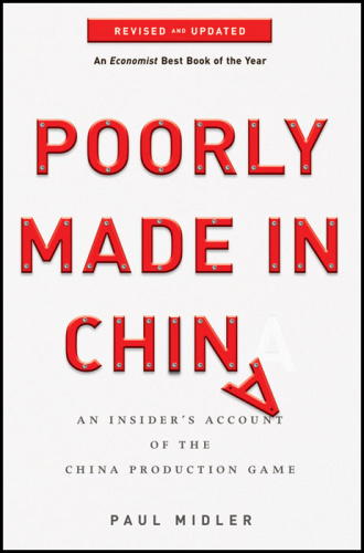 Poorly Made in China   An Insider's Account of the Tactics Behind China's Producti...