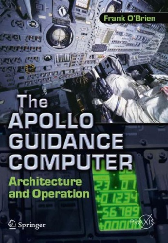 The Apollo Guidance Computer Architecture and Operation (Springer Praxis Books i