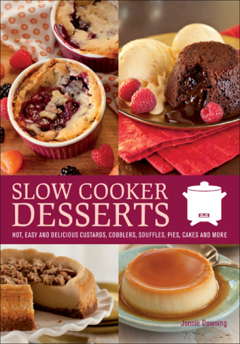 Slow Cooker Desserts - Jonnie Downing