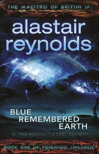 Poseidon's Children 01 Blue Remembered Earth   Alastair Reynolds