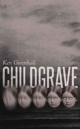 Childgrave by Ken Greenhall