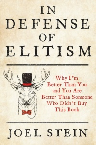 In Defense of Elitism by Joel Stein